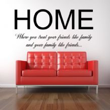 Home Where You Treat Your Family Like Friends ~ Wall sticker / decals